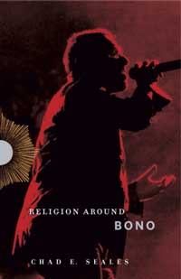 Book cover for Religion around Bono: Evangelical Enchantment and Neoliberal Capitalism.