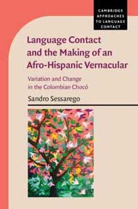 Book cover for Language Contact and the Making of an Afro-Hispanic Vernacular: Variation and Change in the Colombian Chocó.