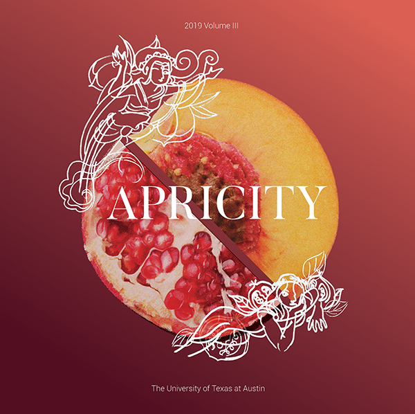 "The cover of the Apricity, 2019 volume III. On a burgundy background, a photo of half of a peach is mirrored by a photo of half of a pomegranate. At the two places where the fruits meet, pretty, delicate illustrations of flowers are drawn in white. Small text at the bottom reads ""The University of Texas at Austin."""