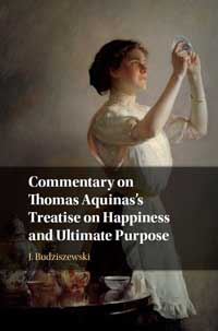 Book cover for Commentary on Thomas Aquinas's Treatise on Happiness and Ultimate Purpose.