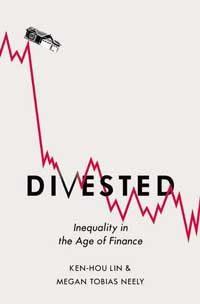 Book cover for Divested: Inequality in the Age of Finance.