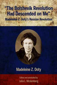 "Cover cover for ""The Bolshevik Revolution Had Descended On Me"": Madeleine Z. Doty's Russian Revolution."