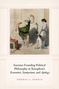 Book cover for Socrates Founding Political Philosophy in Xenophon's Economist, Symposium, and Apology.