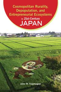 Book cover for Cosmopolitan Rurality, Depopulation, and Entrepreneurial Ecosystems in 21st Century Japan.