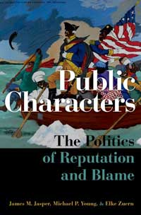 Book cover for Public Characters: The Politics of Reputation and Blame.