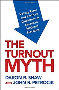 The Turnout Myth: Voting Rates and Partisan Outcomes in American National Elections book cover.