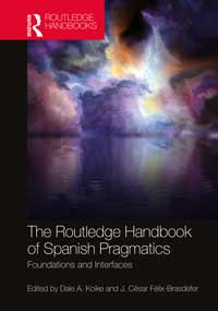 Book cover for The Routledge Handbook of Spanish Pragmatics: Foundations and Interfaces.