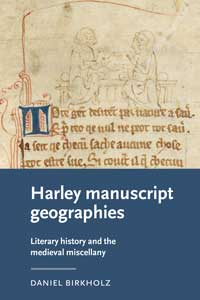 """Book cover for """"Harley Manuscript Geographies: Literary History and the Medieval Miscellany."""""""