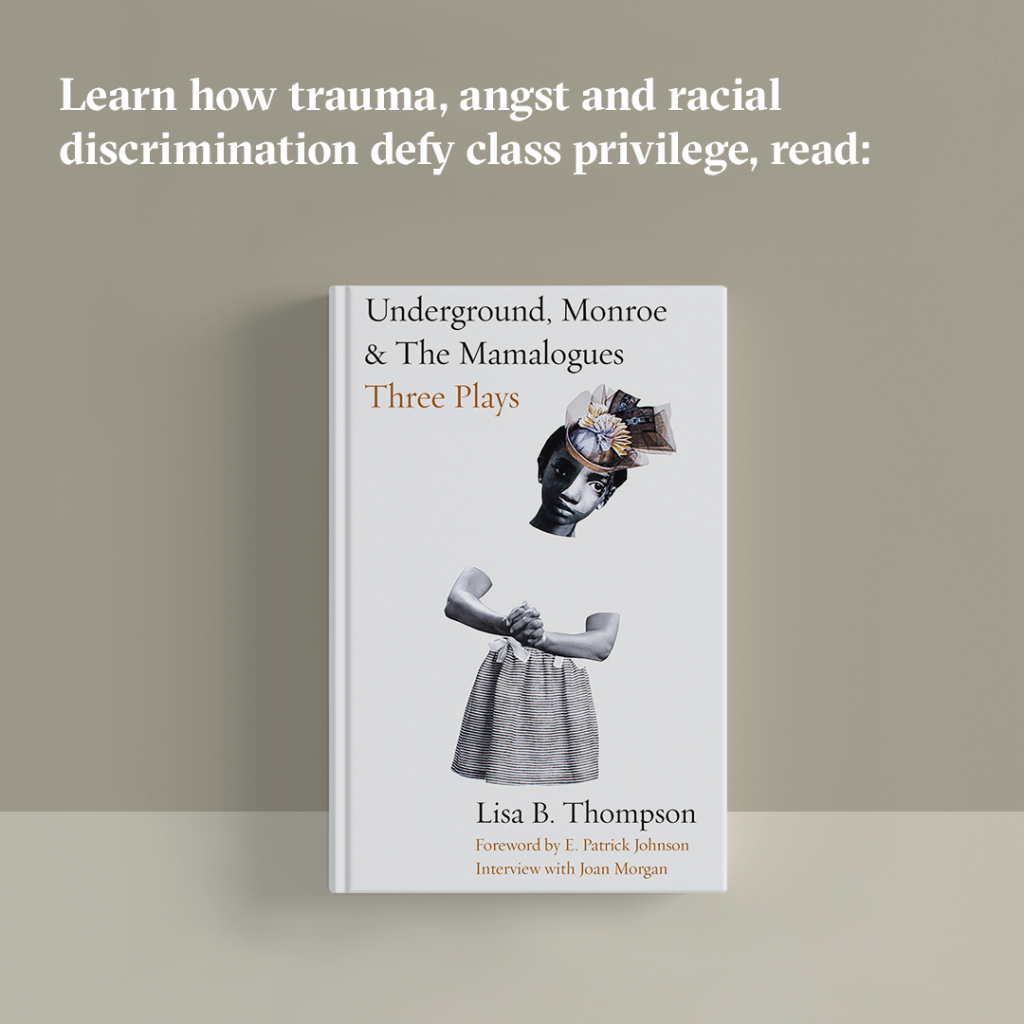 "Learn how trauma, angst and racial discrimination defy class privilege, read ""Underground, Monroe & The Mamalogues."""