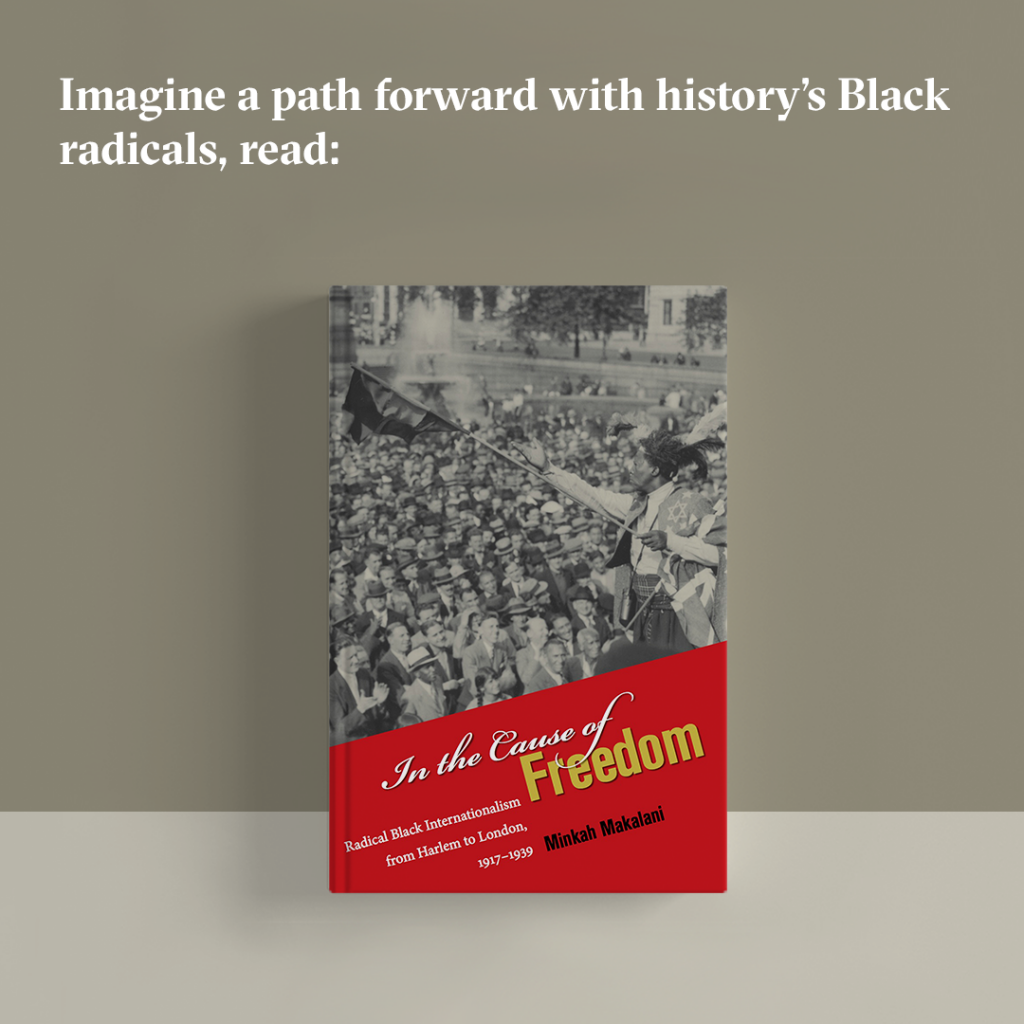 "Imagine a path forward with history's Black radicals, read ""In the Cause of Freedom."""