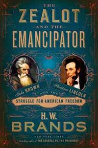 "Book cover for ""The Zealot and the Emancipator:  John Brown, Abraham Lincoln, and the Struggle for American Freedom."""