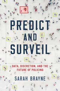 "Book cover for ""Predict and Surveil: Data, Discretion, and the Future of Policing."""