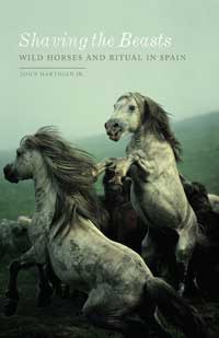 "Book cover for ""Shaving the Beasts: Wild Horses and Ritual in Spain."""