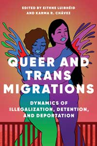 "Book cover for ""Queer and Trans Migrations: Dynamics of Illegalization, Detention, and Deportation."""