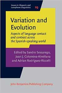 "Book cover for ""Variation and Evolution: Aspects of Language Contact and Contrast Across the Spanish-speaking World."""