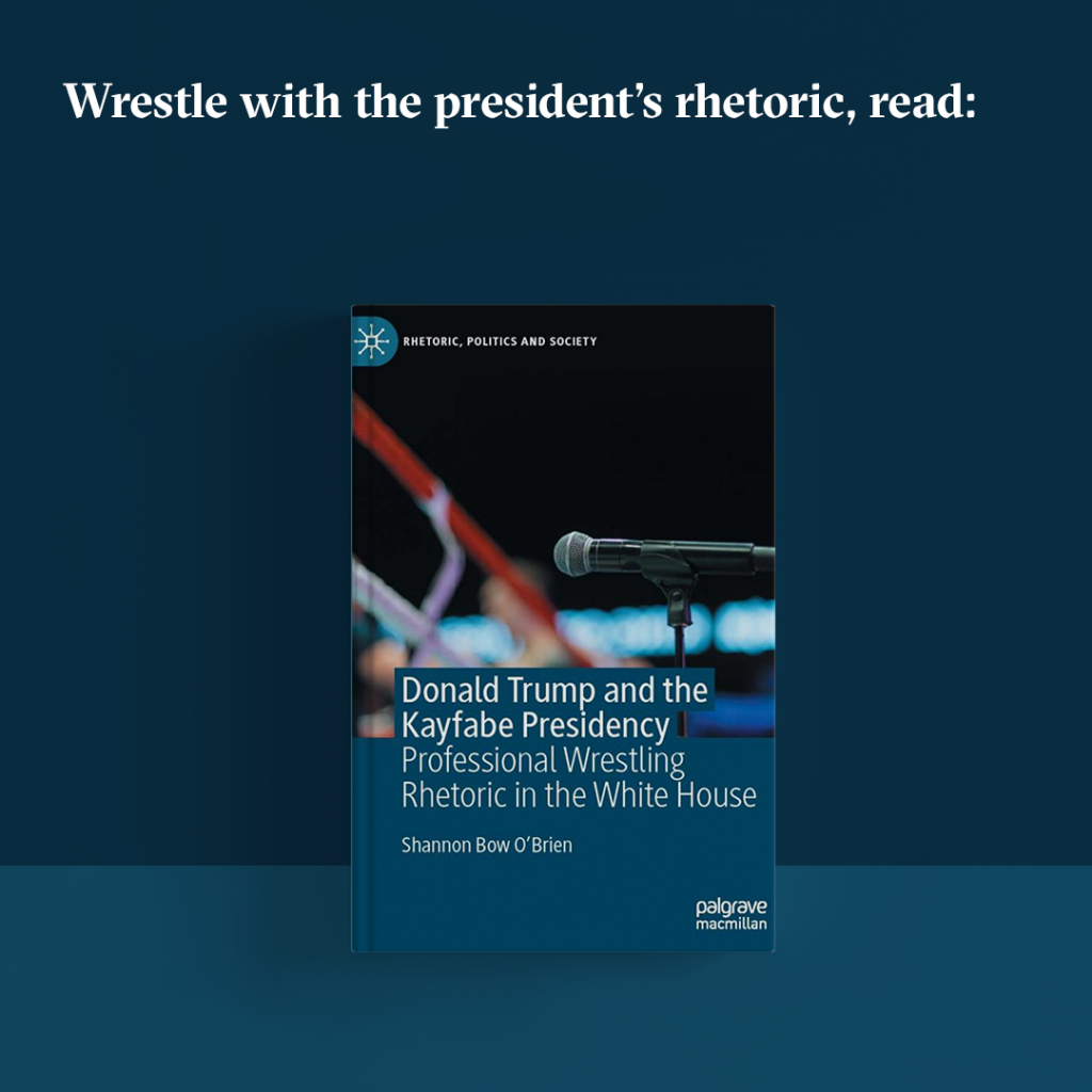 "Book cover for ""Donald Trump and the Kayfabe Presidency: Professional Wrestling Rhetoric in the White House."""