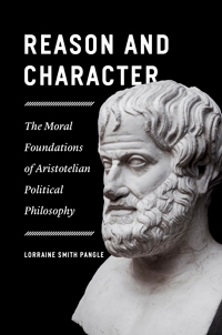 """Book cover for """"Reason and Character: The Moral Foundations of Aristotelian Political Philosophy."""""""
