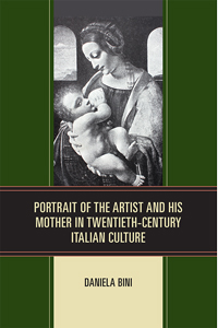 """Book cover for """"Portrait of the Artist and His Mother in Twentieth-Century Italian Culture."""""""
