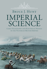 "Book cover for ""Imperial Science: Cable Telegraphy and Electrical Physics in the Victorian British Empire."""