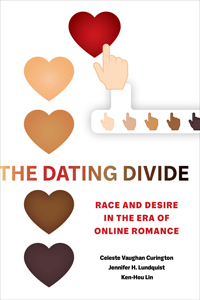 "Book cover for ""The Dating Divide: Race and Desire in the Era of Online Romance."""