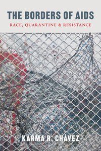 """Book cover for """"The Borders of AIDS: Race, Quarantine, and Resistance."""""""