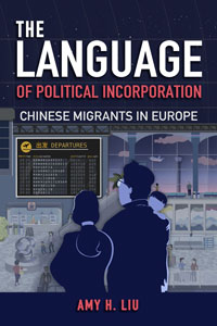 """Book cover for """"The Language of Political Incorporation: Chinese Migrants in Europe."""""""