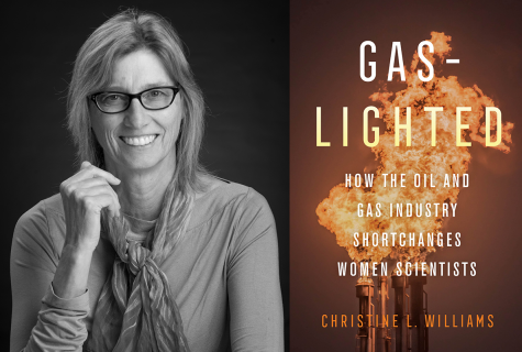 A side-by-side image of Christine Williams in black and white, wearing glasses and smiling at the camera. Next to her is the book cover for her book which features an image of a flame coming from an oil refinery. The text reads Gas-lighted. How the oil and gas industry shortchanges women scientists. By Christine L. Williams.